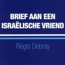 Regis Debray, Brief aan een Israelische vriend