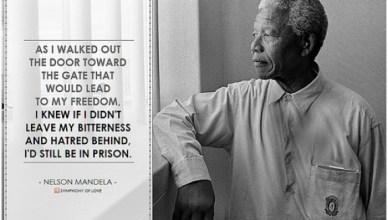 Toen ik door de deur stapte naar de poort die me naar de vrijheid zou begeleiden, wist ik dat, als ik mijn bitterheid en haat niet achterliet, ik dan in een gevangenis zou blijven. Nelson Mandela