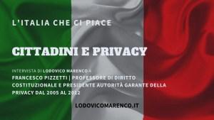 CITTADINI E PRIVACY   Intervista a Francesco Pizzetti - Garante della Privacy 2005 - 2012