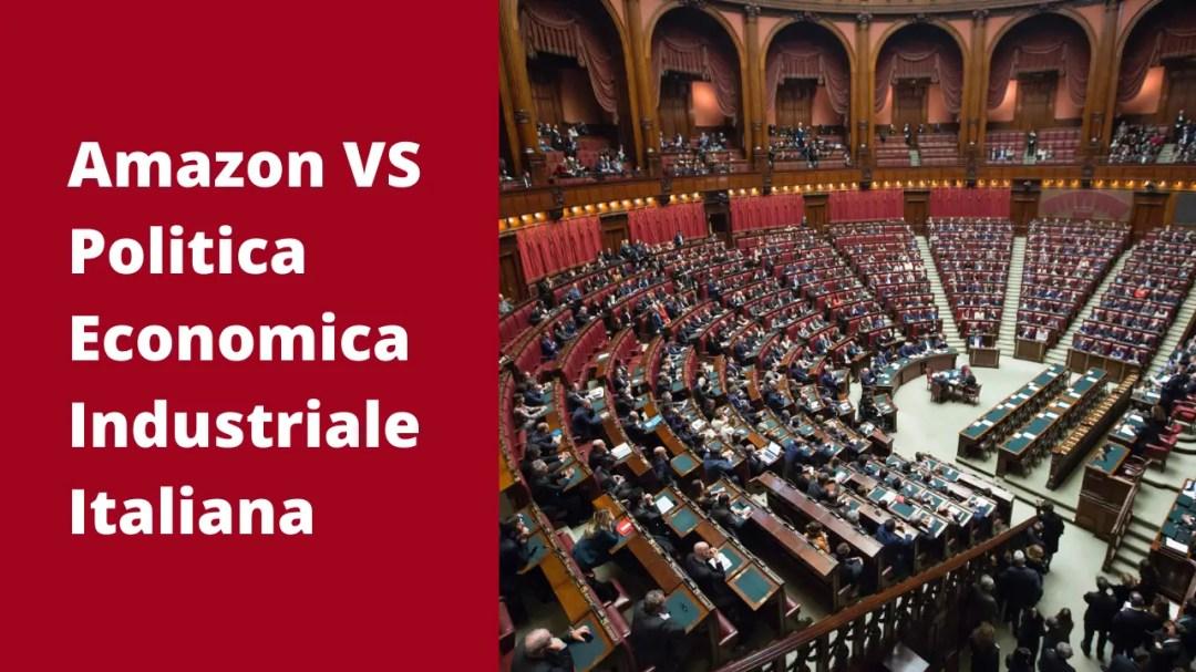 Amazon VS Politica Economica Industriale Italiana