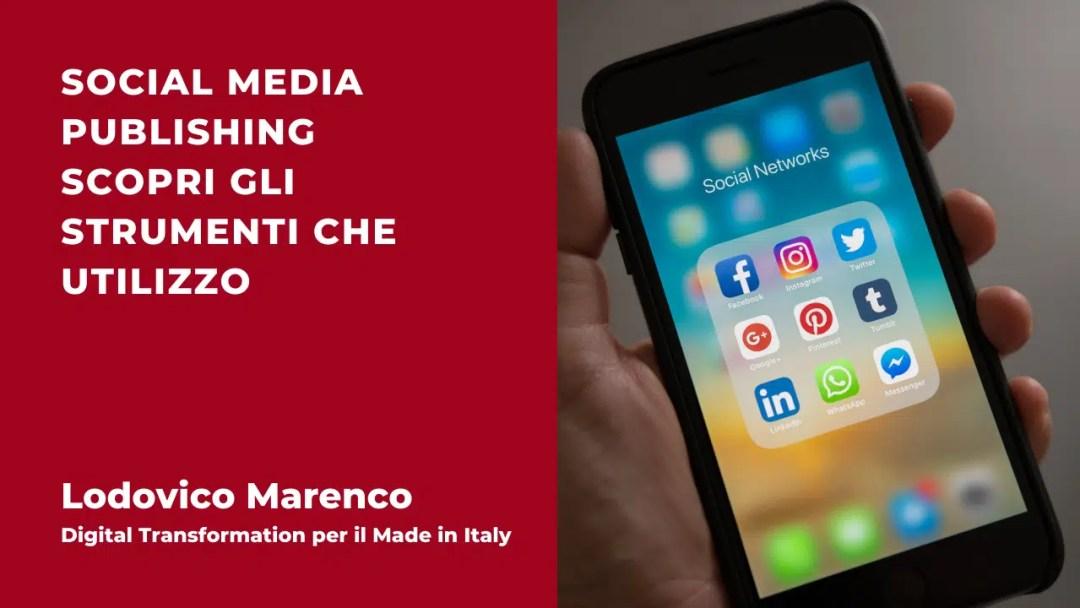 Social Media Publishing - Scopri gli strumenti che utilizzo