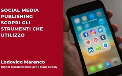 Social Media Publishing – Scopri gli strumenti che utilizzo