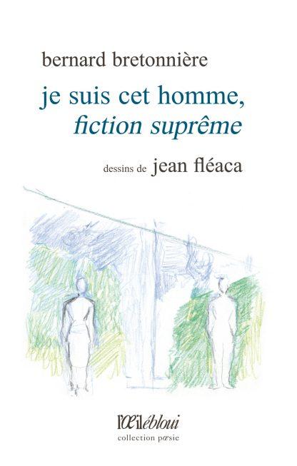 Couverture de Je suis cet homme, fiction suprême de Bernard Bretonnière