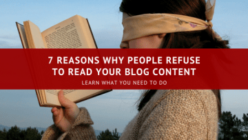 7 Reasons Why People Refuse To Read Your Blog Content