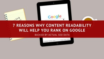 7 Reasons Why Readability Will Help You Rank On Google (backed By SEO Data)