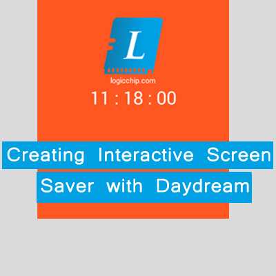creating interactive screen saver with daydream logicchip thumb