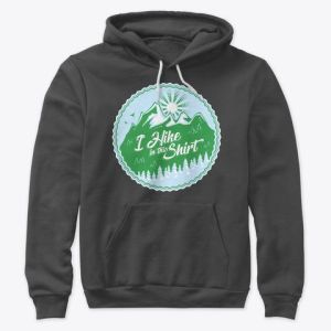 I Hike In This Shirt hoodies