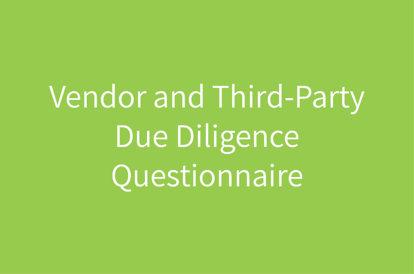 Vendor and ThirdParty Due Diligence Questionnaire  ERM