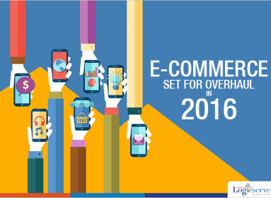 Indian e-commerce will to see an overhaul in 2016 @LogicserveDigi