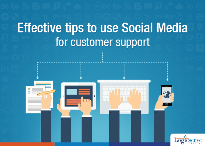 Tips To Use Social Media For Customer Support @LogicserveDigi