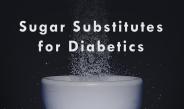 Sugar Substitute for Diabetics