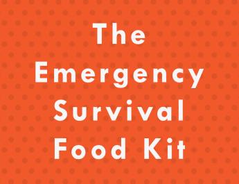 The Emergency Survival Food Kit