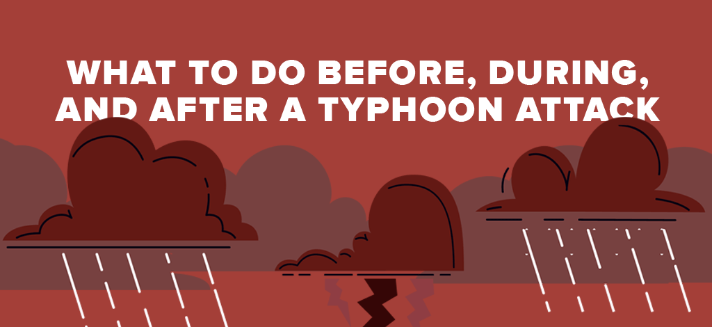 What To Do Before, During, and After a Typhoon Attack