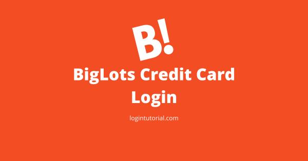 Big Lots Credit Card Login