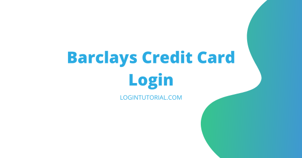 Barclays Credit Card Login | cards.barclaycardus.com