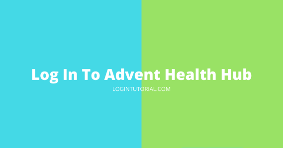 Read more about the article AdventHealth Hub: Overview & Guidelines