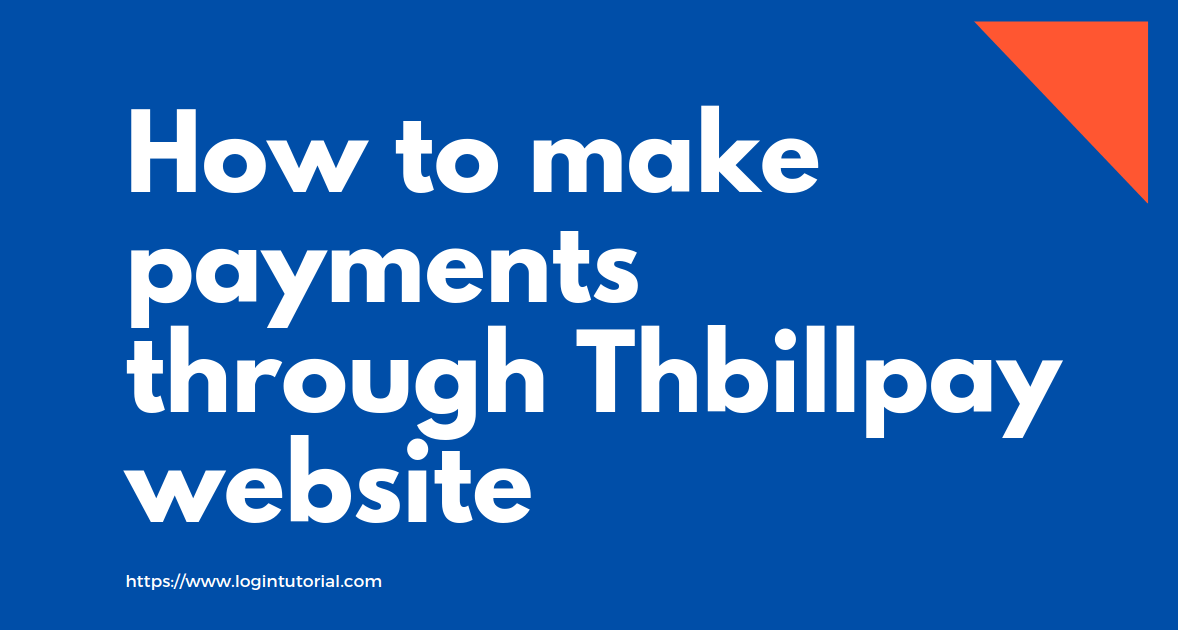 Read more about the article Thbillpay: www.thbillpay.com To Make Payments