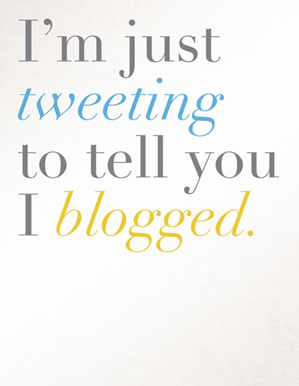 tweeting to tell you I blogged