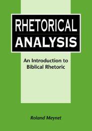 Rhetorical Analysis: An Introduction to Biblical Rhetoric - Logos Bible Software