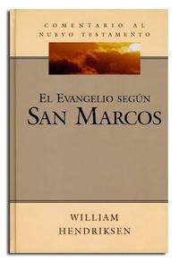 Comentario al Nuevo Testamento: El Evangelio según San Marcos