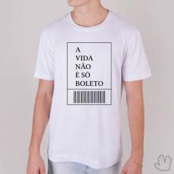 Camiseta A Vida Não é Só Boleto - Loja Nerd