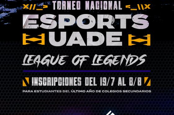 La UADE y GGTech organizan Torneo Nacional de League of Legends con becas para alumnos secundarios