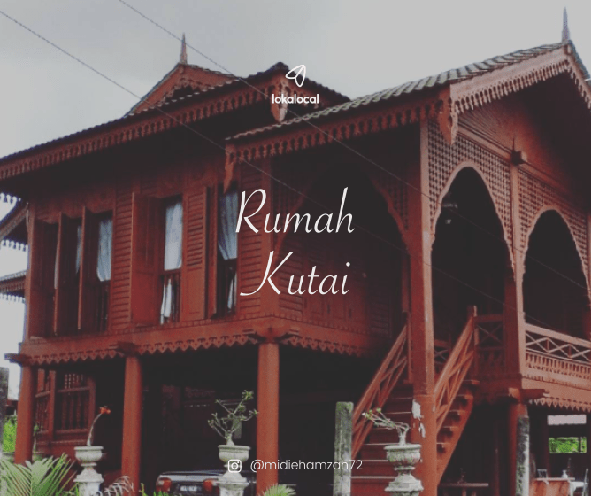 "The word ""Kutai"" means ""old"" in the local Perakian dialect, hence why it is also known as Rumah Tua."