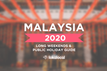 2020 Malaysia Long Weekend Guide and Public Holiday Planner - www.lokalocal.com