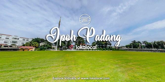 Ultimate Virtual Tours in Malaysia - Ipoh Padang - www.lokalocal.com