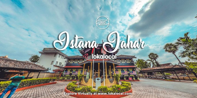 Ultimate Virtual Tours in Malaysia - Istana Jahar - www.lokalocal.com