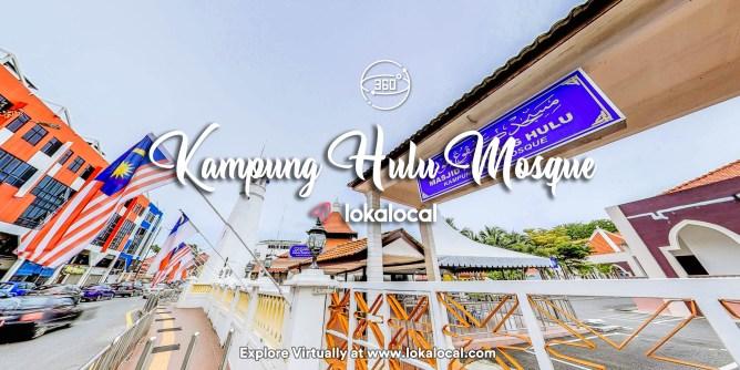 Ultimate Virtual Tours in Malaysia - Kampung Hulu Mosque - www.lokalocal.com