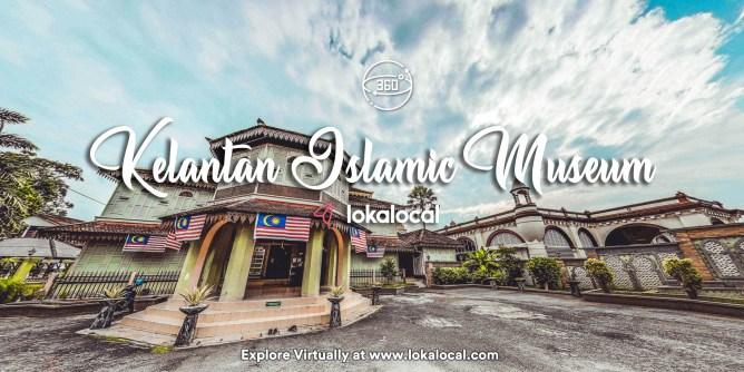 Ultimate Virtual Tours in Malaysia - Kelantan Islamic Museum - www.lokalocal.com