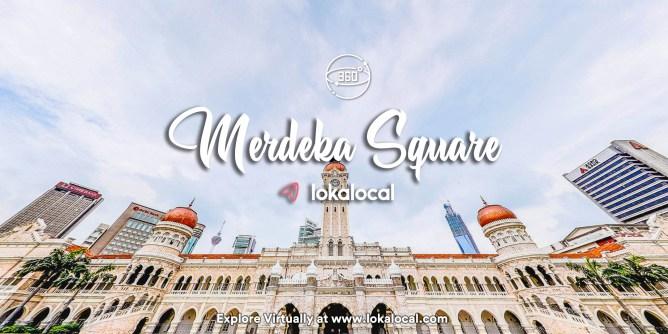 Ultimate Virtual Tours in Malaysia - Merdeka Square - www.lokalocal.com
