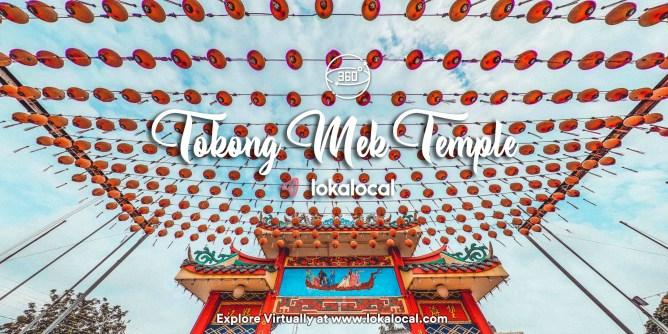 Ultimate Virtual Tours in Malaysia - Tokong Mek Temple - www.lokalocal.com