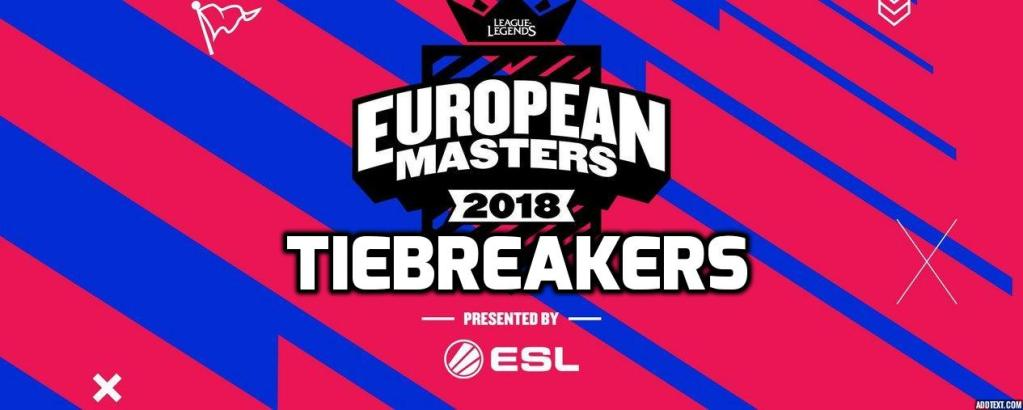 Tiebreakers European Masters League of Legends
