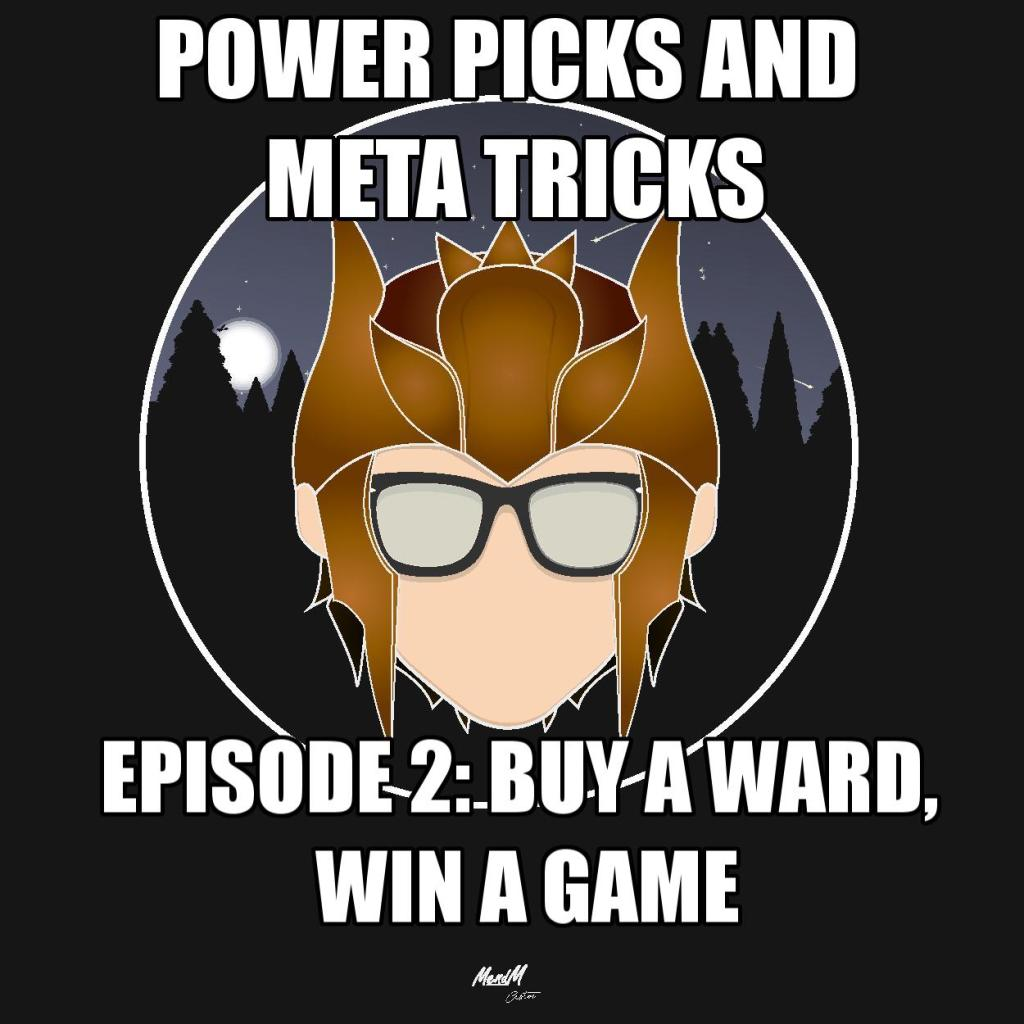 Power Picks and Meta Tricks; Ep. 2: Buy a ward, win a game