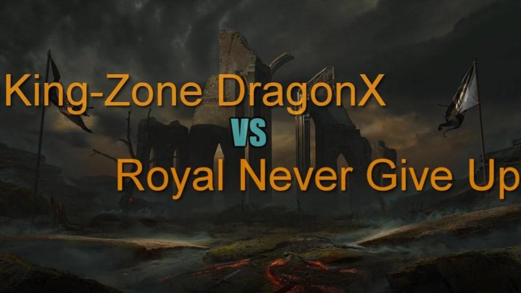 MSI Finals: Royal Never Give Up vs King-Zone DragonX