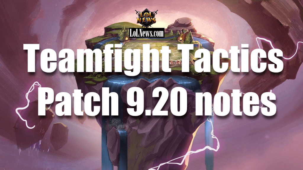 League of Legends Teamfight Tactics patch 9.20 notes