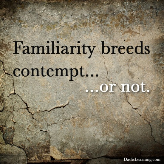 familiarity-breeds-contempt