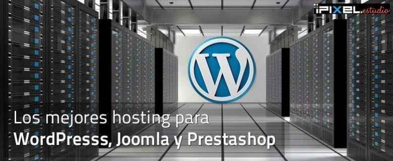 Los mejores hosting WordPress, Joomla y Prestashop 2017
