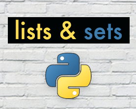 Beginner's Guide to Python - Lesson 07 - Lists and sets