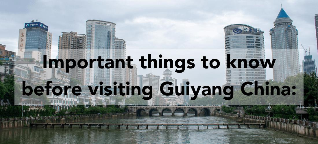 Important things to know before visiting Guiyang China