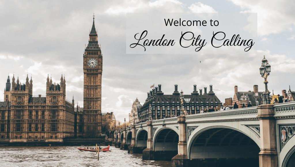 London City Calling London Blog