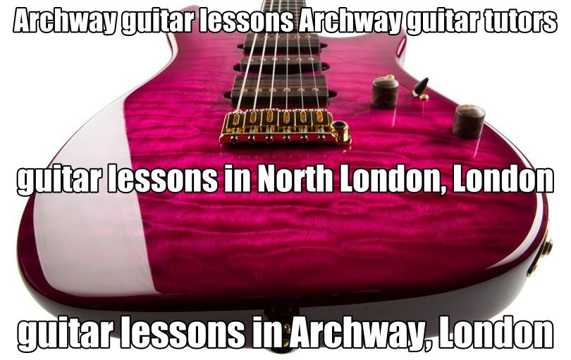 Archway, Archway guitar lessons, Archway guitar tutors, Best Music Schools in London, Classes in Archway, Guitar, guitar academy, guitar course, guitar lessons Archway, guitar lessons for beginners london, guitar lessons in Archway, Guitar Lessons In North London, Guitar Schools, guitar teacher london, Guitar Technician Courses, Lessons, london, london guitar, London guitar academy, London Guitar Shop