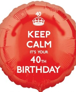 "Keep calm It's your Birthday 40th Birthday 18"" Helium Filled Foil Balloon"