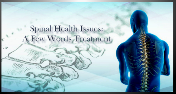 Spinal Health Issues: A Few Words Treatment