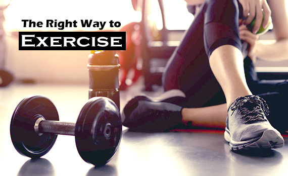 The Right Way to Exercise