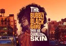 The Bubbly Black Girl Sheds Her Chameleon Skin by Kirtsten Childs at Theatre Royal Stratford East – 11th March 2017