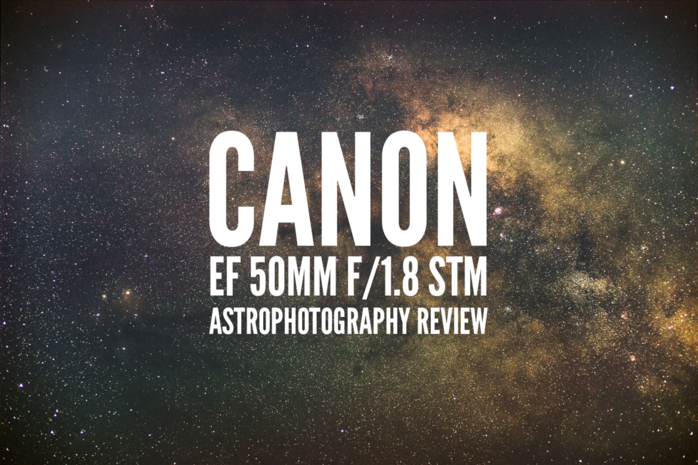 Canon Ef 50mm F 18 Stm Astrophotography Review Lonely Speck Posted On August 9 2015 November 12 2018 By Ian Norman
