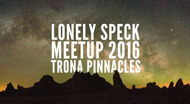 Lonely Speck Meetup 2016 Trona Pinnacles